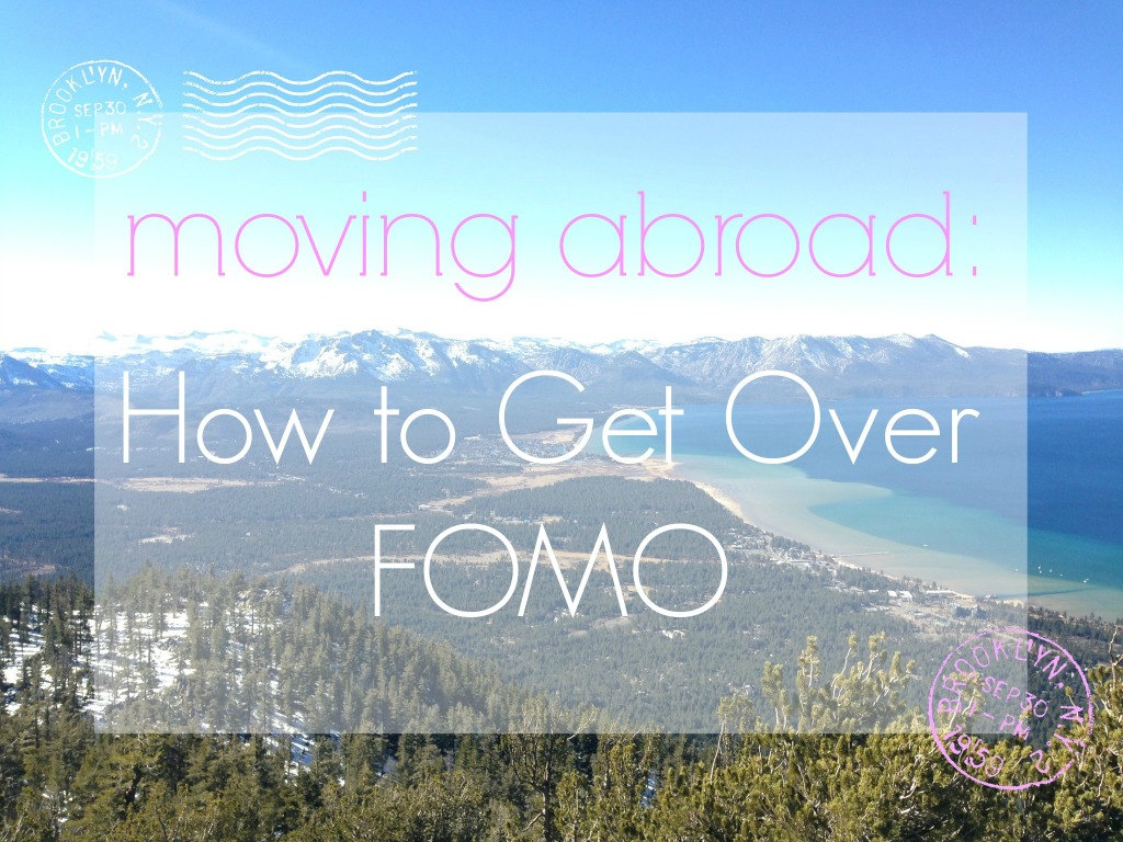 Moving abroad - how to get over fomo